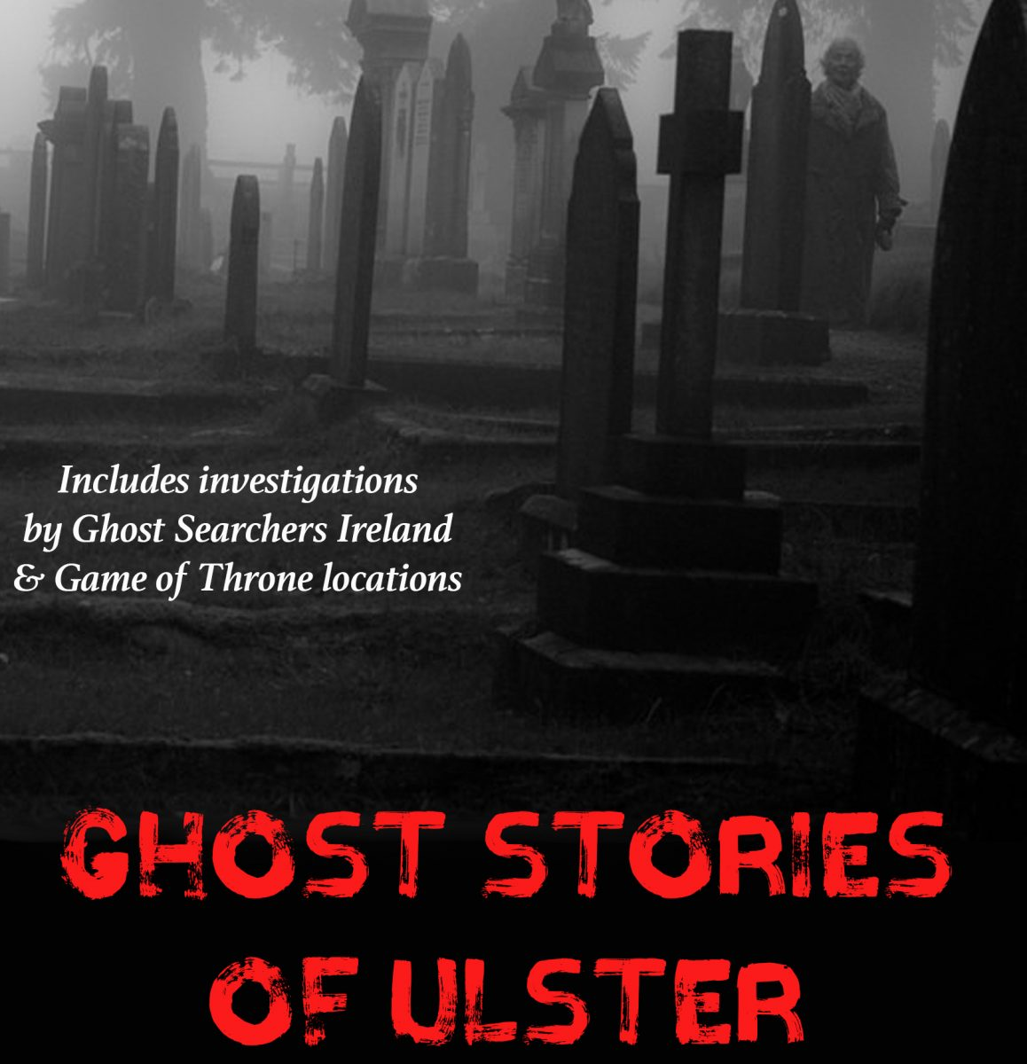 Fang-tastic \'Ghost Stories of Ulster\' boook to be launched this week ...